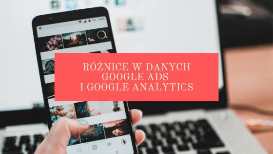 Różnice między Google Ads a Google Analytics