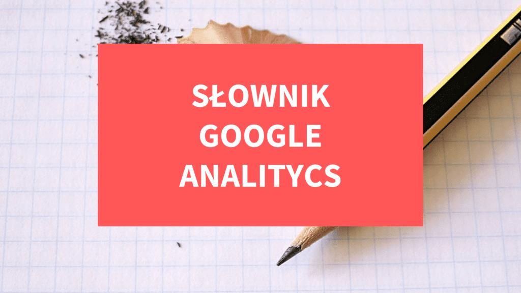 Słownik Google Analytics dla każdego