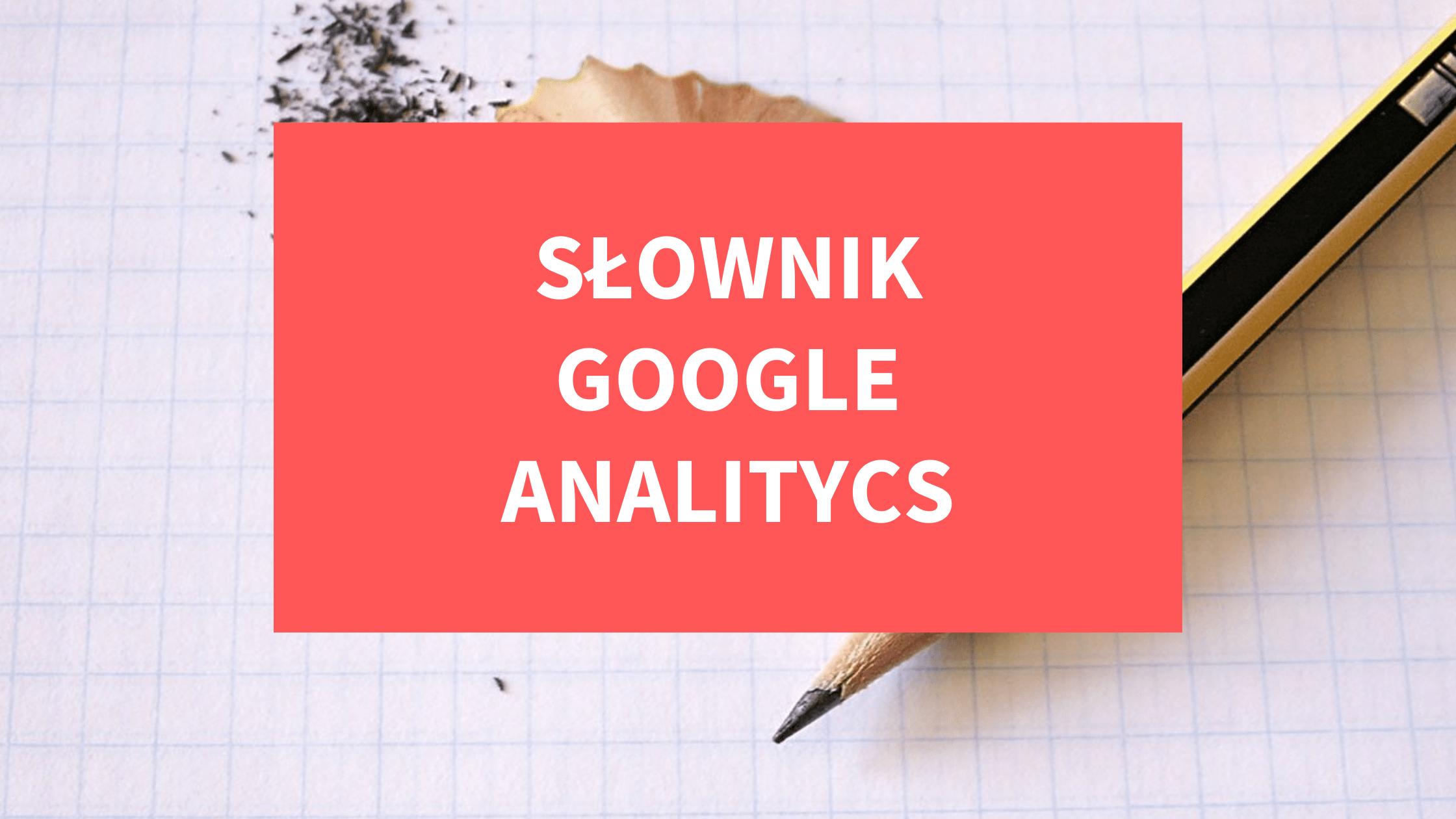 Słownik Google Analitycs