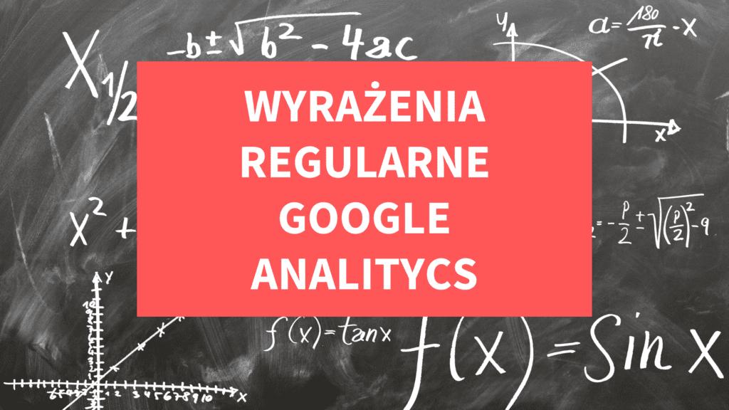 Wyrażenia regularne Google Analitycs